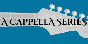 a cappella series (1)