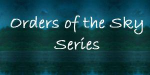 Orders of the Sky Series