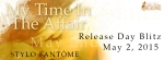 RELEASE DAY BLITZ ~ My Time In The Affair by StyloFantome